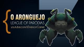 League of Paródias - O Aronguejo